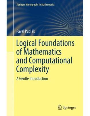 Libraria online eBookshop - Logical Foundations of Mathematics and Computational Complexity - Pavel Pudlak - Springer