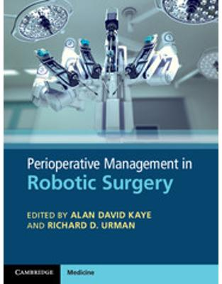Libraria online eBookshop -  Perioperative Management in Robotic Surgery - Alan Kaye, Richard Urman  - Cambridge University Press