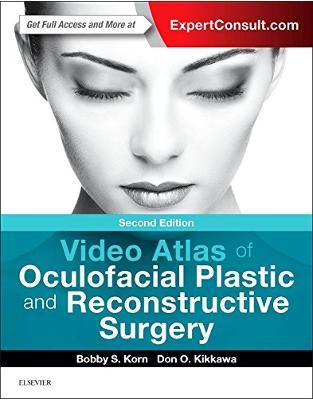Libraria online eBookshop - Video Atlas of Oculofacial Plastic and Reconstructive Surgery , 2nd Edition - Bobby S Korn,Don O Kikkawa - Elsevier