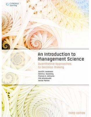 Libraria online eBookshop - An Introduction to Management Science: Quantitative Approaches to Decision Making -  Xavier Pierron, Dennis Sweeney, David Anderson,Thomas Williams, Mik Wisniewski - Cengage Learning EMEA