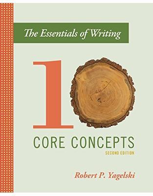 Libraria online eBookshop - The Essentials of Writing: Ten Core Concepts - Robert Yagelski - Random House
