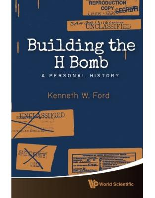 Libraria online eBookshop - Building The H Bomb: A Personal History - Kenneth W Ford - World Scientific