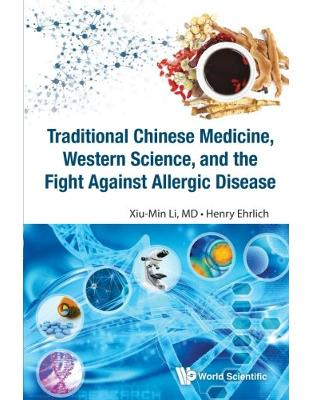 Libraria online eBookshop - Traditional Chinese Medicine, Western Science, And The Fight Against Allergic Disease  - Xiu-Min Li,Henry Ehrlich - World Scientific