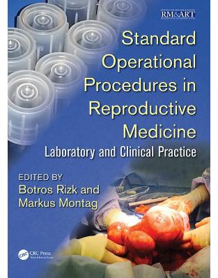 Libraria online eBookshop - Standard Operational Procedures in Reproductive Medicine: Laboratory and Clinical Practice - Botros Rizk, Markus Montag - CRC press