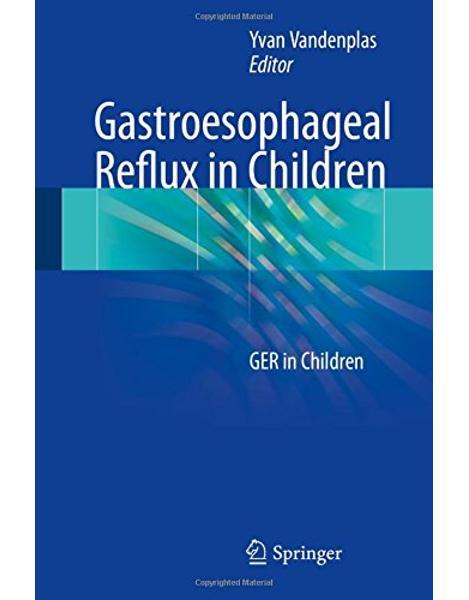 Libraria online eBookshop - Gastroesophageal Reflux in Children - Yvan Vandenplas  - Springer