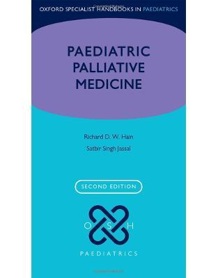 Libraria online eBookshop - Paediatric Palliative Medicine - Richard Hain and Satbir Jassal - Oxford University Press