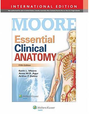 Libraria online eBookshop - Essential Clinical Anatomy, 5e - Keith L. Moore, Anne M. R. Agur and Arthur F. Dalley - LWW