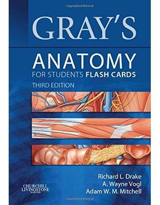 Libraria online eBookshop -  Gray's Anatomy for Students Flash Cards, 3rd Edition - Richard Drake, A. Wayne Vogl, Adam W. M. Mitchell - Elsevier