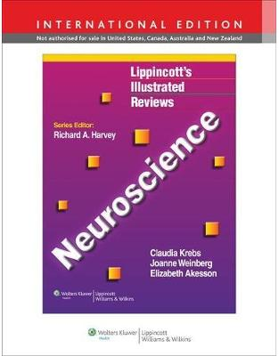 Libraria online eBookshop - Lippincott Illustrated Reviews: Neuroscience - Claudia Krebs, Joanne Weinberg, Esma Dilli and Elizabeth Akesson - LWW