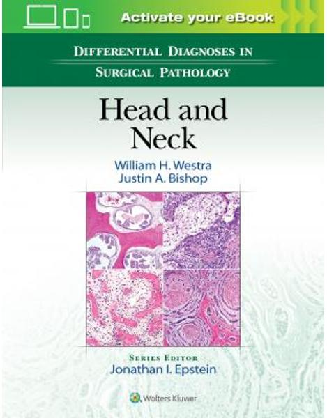 Libraria online eBookshop - Differential Diagnoses in Surgical Pathology: Head and Neck  - William H. Westra and Justin Bishop - LWW
