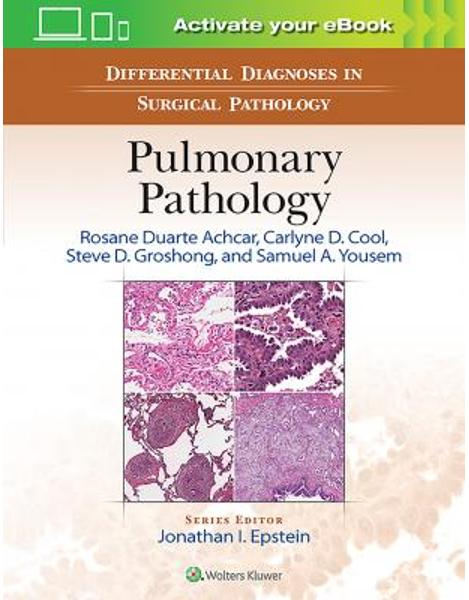 Libraria online eBookshop - Differential Diagnosis in Surgical Pathology: Pulmonary Pathology  - Rosane Duarte Achcar, Steve D. Groshong and Carlyne D. Cool - LWW