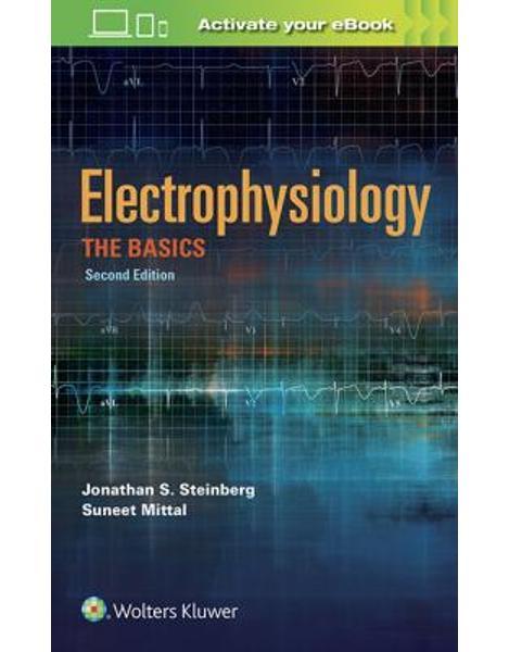 Libraria online eBookshop -  Electrophysiology: The Basics, 2e THE BASICS - Jonathan S. Steinberg and SUneet Mittal - LWW