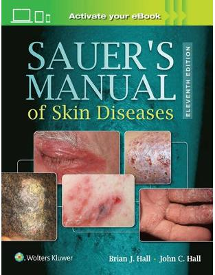 Libraria online eBookshop - Sauer's Manual of Skin Diseases, 11e  - John C. Hall and Brian J. Hall - LWW