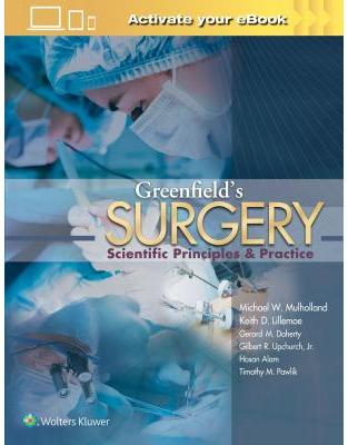 Libraria online eBookshop -  Greenfield's Surgery, 6e SCIENTIFIC PRINCIPLES AND PRACTICE - Michael W Mulholland - LWW