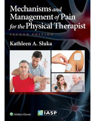 Libraria online eBookshop - Mechanisms and Management of Pain for the Physical Therapist, 2e - Kathleen A. Sluka - LWW