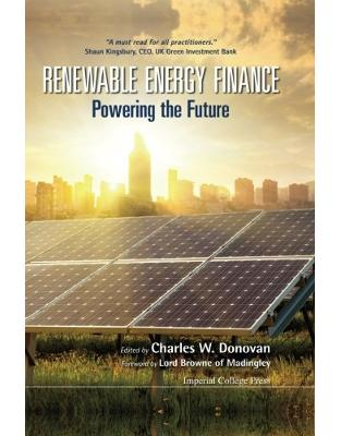 Libraria online eBookshop - Renewable Energy Finance: Powering The Future - Charles W Donovan - World Scientific