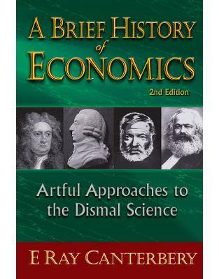 Libraria online eBookshop - Brief history of economics, a: artful approaches to the dismal science (2nd edition) - E Ray Canterbery  - World Scientific