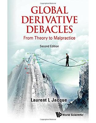 Libraria online eBookshop - Global Derivative Debacles: From Theory to Malpractice (Second Edition) -  Laurent L. Jacque - World Scientific