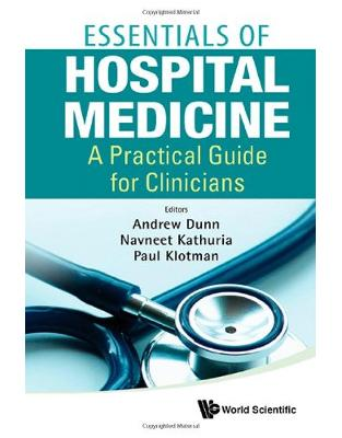 Libraria online eBookshop - Essentials of Hospital Medicine: A Practical Guide for Clinicians - Andrew Dunn,Navneet Kathuria, Paul Klotman - World Scientific