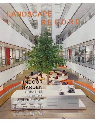 Landscape Record: Indoor Garden