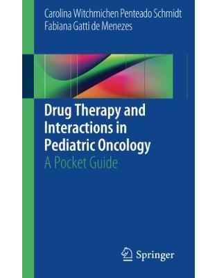 Libraria online eBookshop - Drug Therapy and Interactions in Pediatric Oncology: A Pocket Guide - Carolina Witchmichen Penteado Schmidt ,Fabiana Gatti de Menezes - Springer