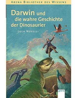 Libraria online eBookshop - Darwin und die wahre Geschichte der Dinosaurier - Luca Novelli,Anne Braun - Arena