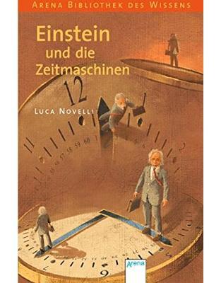 Libraria online eBookshop - Einstein und die Zeitmaschinen - Luca Novelli, Anne Braun - Arena