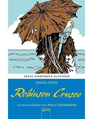 Libraria online eBookshop - Robinson Crusoe. Mit einem Vorwort von Willi Fährmann: Arena Kinderbuch-Klassiker - Daniel Defoe - Arena
