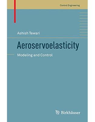 Libraria online eBookshop - Aeroservoelasticity: Modeling and Control - Ashish Tewari  - Springer