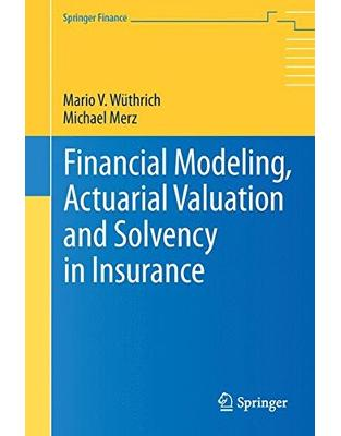 Libraria online eBookshop - Financial Modeling, Actuarial Valuation and Solvency in Insurance - Michael Merz , Mario V. W. Thrich, Mario V. Wuthrich  - Springer