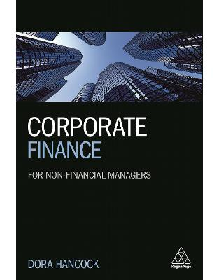 Libraria online eBookshop - Corporate Finance: For Non-Financial Managers - Dora Hancock  - Kogan Page