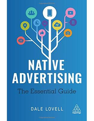 Libraria online eBookshop - Native Advertising: The Essential Guide - Dale Lovell - Kogan Page