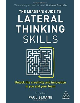 Libraria online eBookshop - The Leader's Guide to Lateral Thinking Skills: Unlock the Creativity and Innovation in You and Your Team - Paul Sloane  - Kogan Page