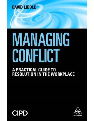 Libraria online eBookshop - Managing Conflict: A Practical Guide to Resolution in the Workplace - David Liddle  - Kogan Page
