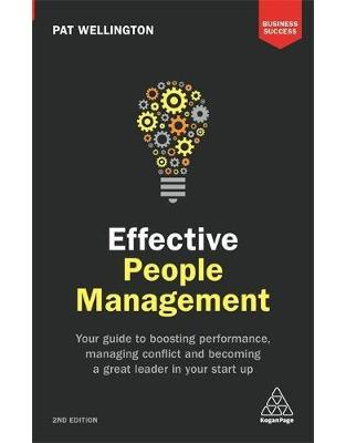 Libraria online eBookshop - Effective People Management: Your Guide to Boosting Performance, Managing Conflict and Becoming a Great Leader in Your Start Up  - Pat Wellington  - Kogan Page