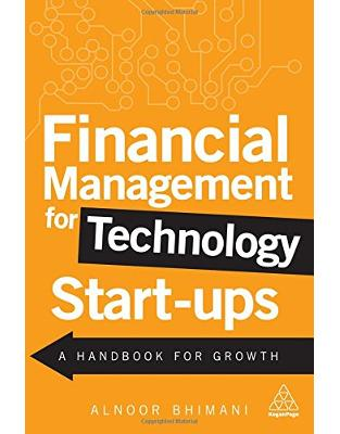 Libraria online eBookshop - Financial Management for Technology Start-Ups: A Handbook for Growth - Alnoor Bhimani - Kogan Page