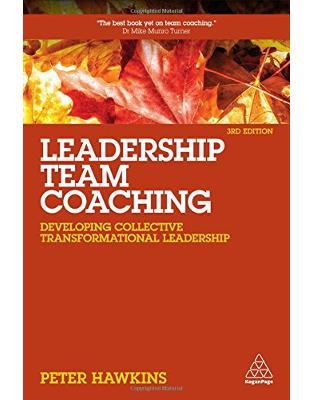 Libraria online eBookshop - Leadership Team Coaching: Developing Collective Transformational Leadership - Peter Hawkins - Kogan Page