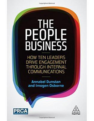 Libraria online eBookshop - The People Business: How Ten Leaders Drive Engagement Through Internal Communications -  Annabel Dunstan,  Imogen Osborne - Kogan Page