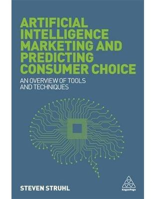 Libraria online eBookshop - Artificial Intelligence Marketing and Predicting Consumer Choice: An Overview of Tools and Techniques - Dr Steven Struhl  - Kogan Page