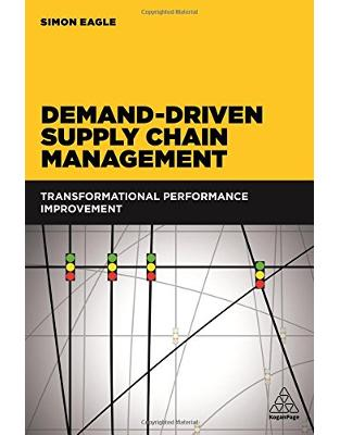 Libraria online eBookshop - Demand-Driven Supply Chain Management: Transformational Performance Improvement - Simon Eagle - Kogan Page