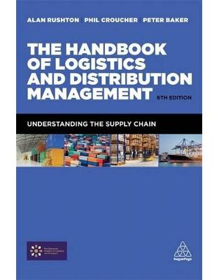 Libraria online eBookshop - The Handbook of Logistics and Distribution Management: Understanding the Supply Chain -  Alan Rushton, Phil Croucher, Dr Peter Baker  - Kogan Page
