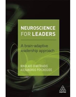 Libraria online eBookshop - Neuroscience for Leaders: A Brain Adaptive Leadership Approach - Dr Nikolaos Dimitriadis - Kogan Page