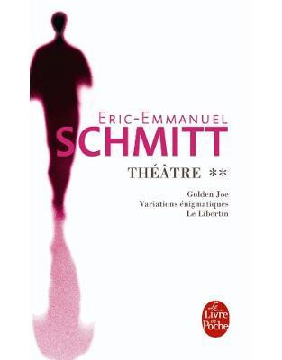 Libraria online eBookshop - Theatre 2 - Golden Joe, Variations enigmatiques, Le libertin   - Eric-Emmanuel Schmitt - HACHETTE