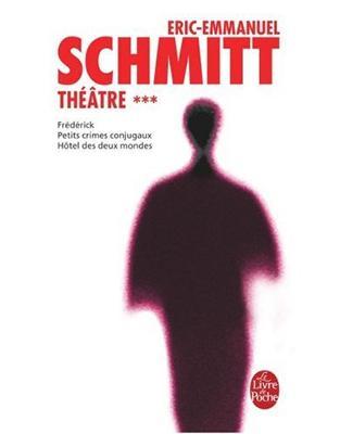 Libraria online eBookshop - Theatre 3 - Frederick, Petits crimes conjugaux, hotel des deux mondes  - Eric-Emmanuel Schmitt - HACHETTE