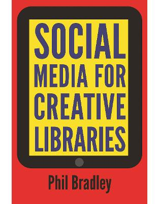 Libraria online eBookshop - Social Media for Creative Libraries - Phil Bradley - Facet