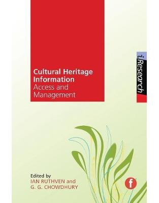 Libraria online eBookshop - The Facet Digital Heritage Collection: Cultural Heritage Information: Access and management -  Ian Ruthven, G. G. Chowdhury  - Facet
