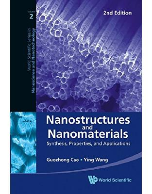 Libraria online eBookshop - Nanostructures and Nanomaterials: Synthesis, Properties, and Applications (2nd Edition) (World Scientific Series in Nanoscience and Nanotechnology) - Guozhong Cao, Ying Wang  - World Scientific