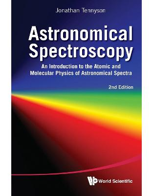 Libraria online eBookshop - Astronomical Spectroscopy: An Introduction to the Atomic and Molecular Physics of Astronomical Spectra - Jonathan Tennyson - World Scientific