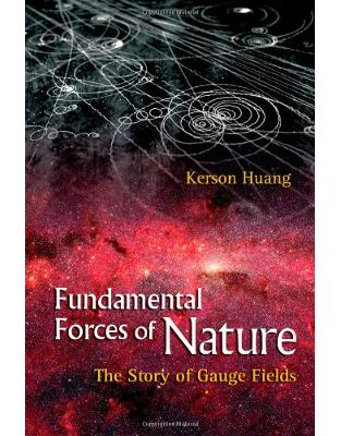 Libraria online eBookshop - Fundamental Forces Of Nature: The Story Of Gauge Fields - Kerson Huang  - World Scientific