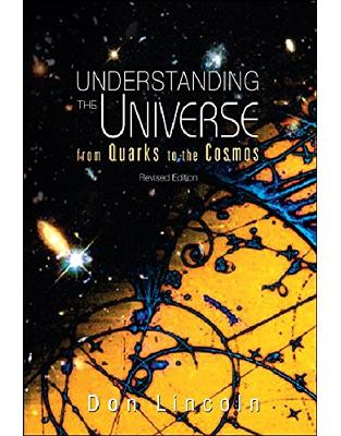 Libraria online eBookshop - Understanding the Universe: From Quarks to the Cosmos - Don Lincoln  - World Scientific